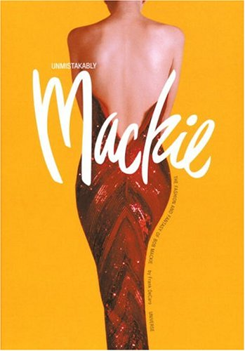 Unmistakably Mackie: The Fashion and Fantasy of Bob Mackie: Decaro, Frank;Mackie, Bob;Lewin, Gideon