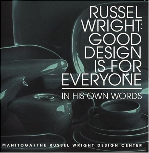 9780789306548: Russel Wright: Good Design Is For Everyone
