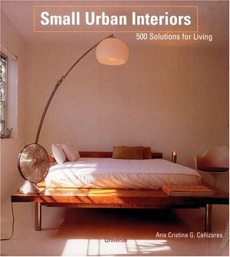 9780789306678: Small Urban Interiors: 500 Solutions for Living