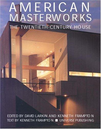 9780789306715: American Masterworks: The Twentieth-Century House (Universe Architecture Series)