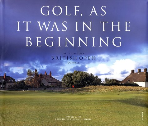 9780789306838: Golf, As it was in the Beginning: The Legendary British Open Courses