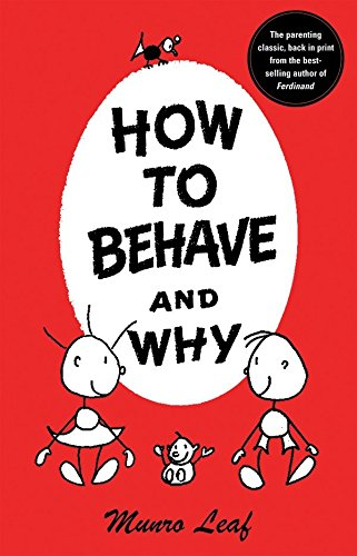 9780789306845: How to Behave and Why (Munro Leaf Classics)