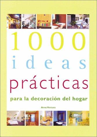 9780789307125: 1000 Ideas Practicas Para LA Decoracion Del Hogar/1000 Practical Ideas