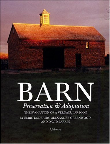 Barn: Preservation & Adaptation: Elric Endersby