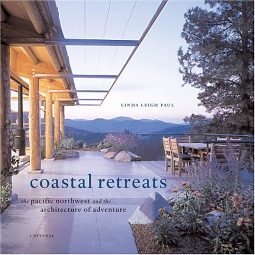9780789308016: Coastal Retreats: The Pacific Northwest and the Architecture of Adventure
