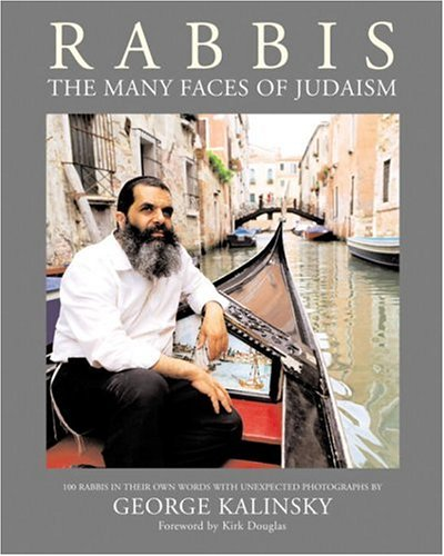 Rabbis: The Many Faces of Judaism: George Kalinsky, Milton