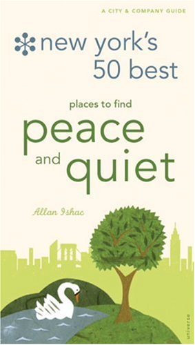9780789308344: New York's 50 Best Places to Find Peace and Quiet: A City and Company Guide