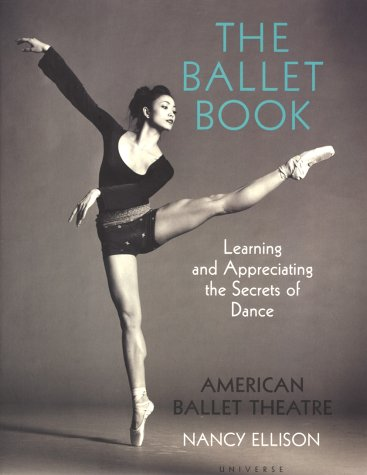 9780789308658: The Ballet Book: Learning and Appreciating the Secrets of Dance
