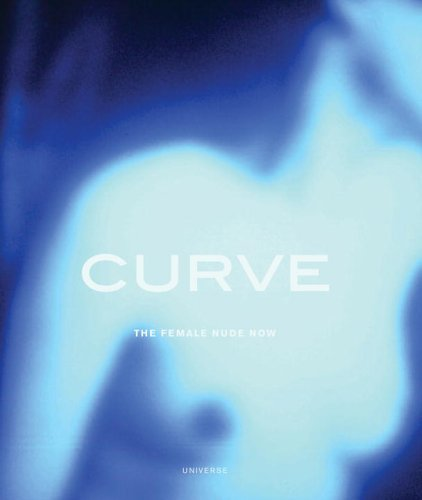 Curve: The Female Nude Now: Ebony, David and Jane Harris et al