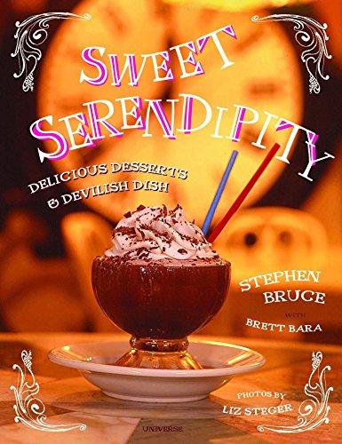 Sweet Serendipity Delicious Desserts & Devilish Dish: Stephen Bruce with Brett Bara