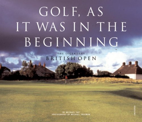 9780789310910: Golf, As it was in the Beginning: The Legendary British Open Courses