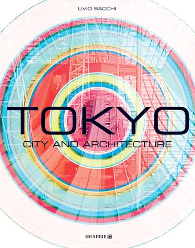 9780789312129: Tokyo: City and Architecture