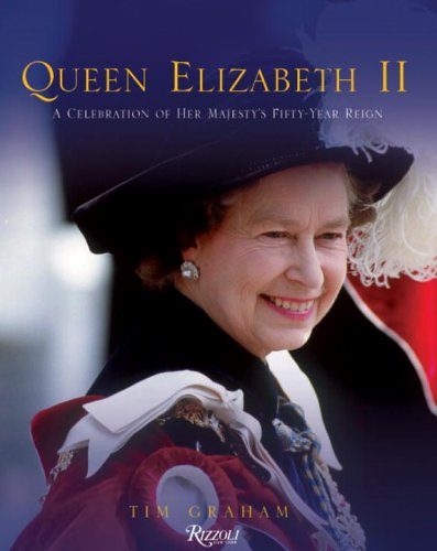 9780789312167: Queen Elizabeth II: A Celebration of Her Majesty's Fifty-Year Reign