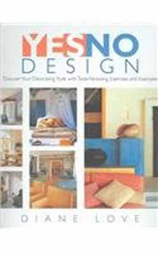 9780789313287: Yes/No Design: Discovering Your Decorating Style with Taste Revealing Exercises and Examples