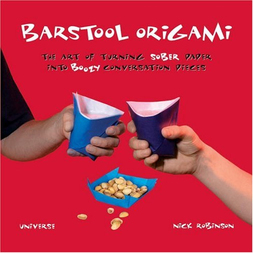 9780789313416: Barstool Origami: The Art of Turning Sober Paper into Boozy Conversation Pieces