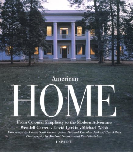9780789313638: American Home: From Colonial Simplicity to the Modern Adventure: An Illustrated Documentary