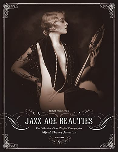 9780789313812: Jazz Age Beauties: The Lost Collection of Ziegfeld Photographer Alfred Cheney Johnston