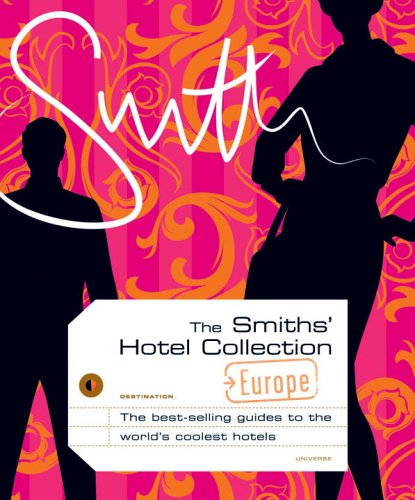 The Smith's Hotel Collection: Europe (0789313839) by Smith