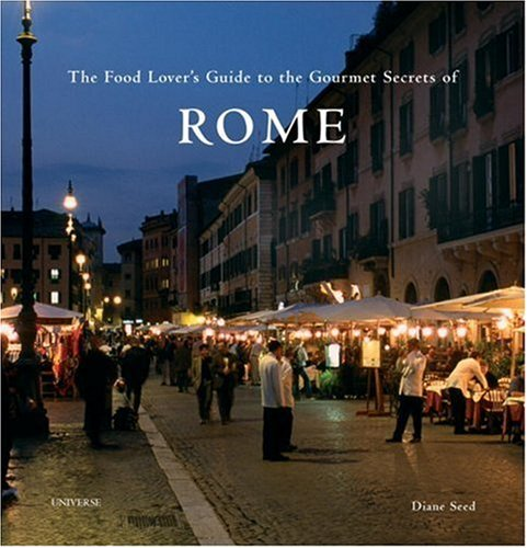 9780789315007: The Food Lover's Guide to the Gourmet Secrets of Rome