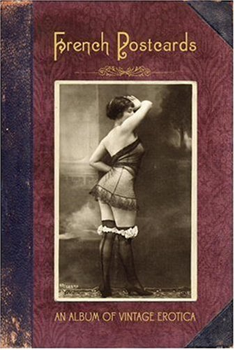 9780789315342: French postcards: An album of vintage erotica