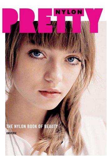 9780789315397: Pretty: The Nylon Book of Beauty