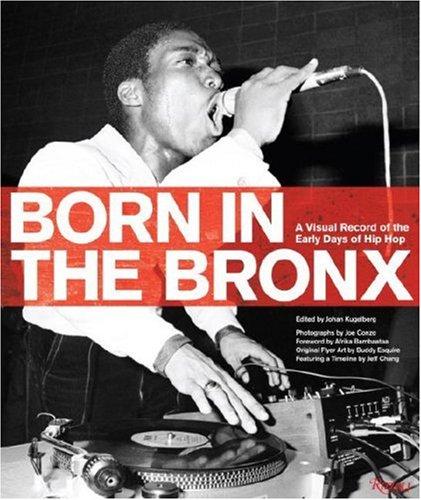Born in the Bronx: A Visual Record: Kugelberg, Johan (editor);