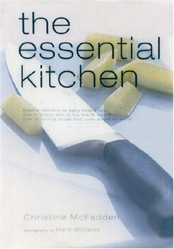 The Essential Kitchen: Basic Tools, Recipes, and Tips for Equipping a Classic Kitchen (Spiral): ...