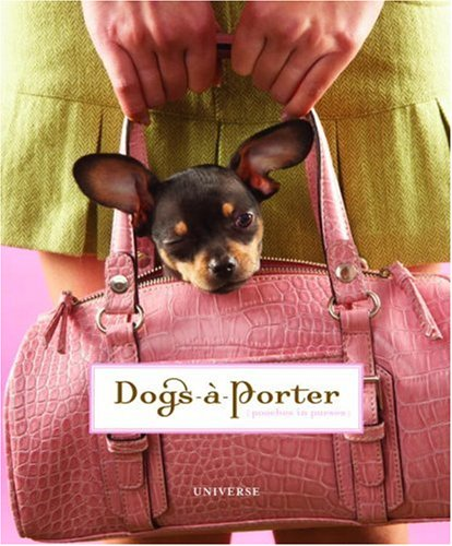 9780789315595: Dogs-a-Porter: (Pooches in Purses)