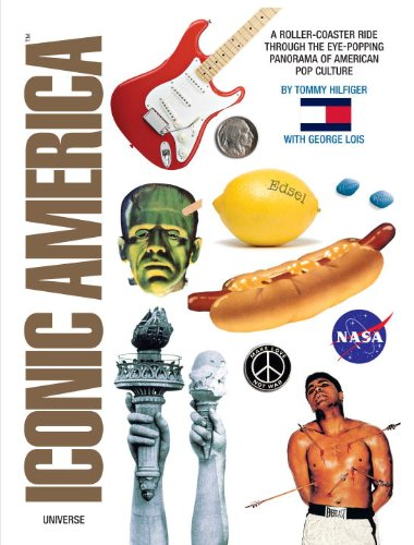 9780789315731: Iconic America: A Roller-Coaster Ride Through the Eye-Popping Panorama of American Pop Culture