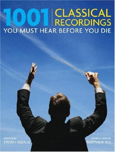 9780789315830: 1001 Classical Recordings You Must Hear Before You Die