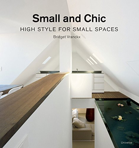 9780789315991: Small and Chic: High Style for Small Spaces