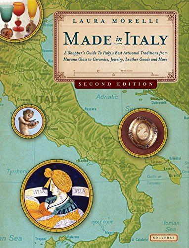 9780789316998: Made in Italy: A Shopper's Guide to Italy's Best Artisanal Traditions, from Murano Glass to Ceramics, Jewelry, Leather Goods, and More