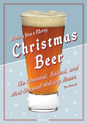 9780789317964: Christmas Beer: The Cheeriest, Tastiest and Most Unusual Holiday Brews