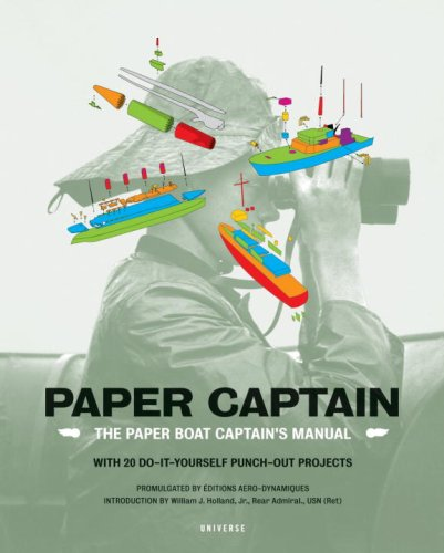 Paper Captain: The Paper Boat Captain's Manual with 20 Do-It-Yourself Punch-Out Projects
