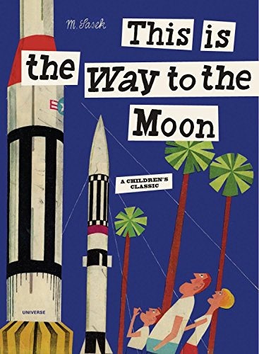 9780789318428: This is the Way to the Moon: A Children's Classic