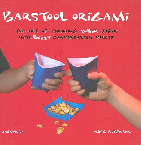 9780789318688: Barstool Origami: The Art of Turning Sober Paper Into Boozy Conversation Pieces