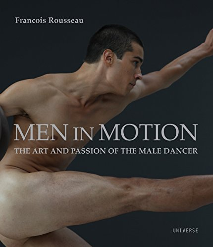 9780789318794: Men in Motion: The Art and Passion of the Male Dancer