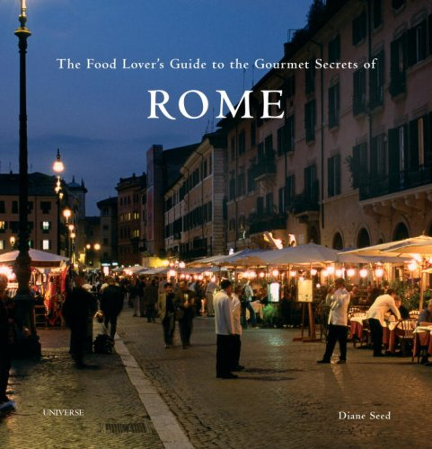 9780789320025: The Food Lover's Guide to the Gourmet Secrets of Rome