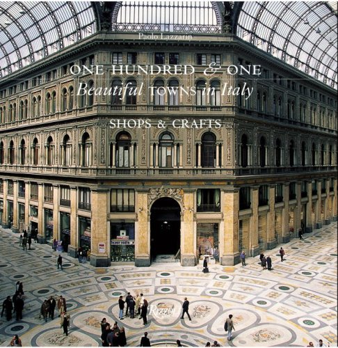 9780789320032: One Hundred and One Beautiful Towns in Italy: Shops and Crafts