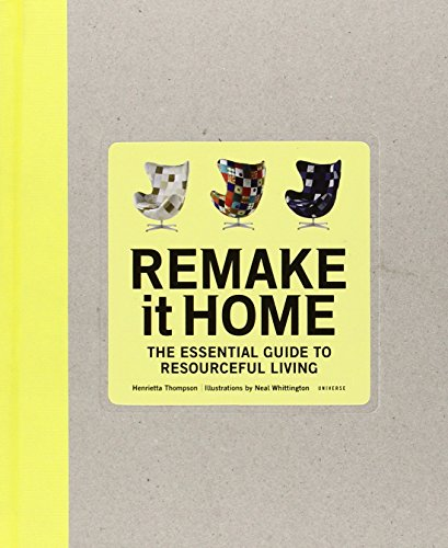 9780789320568: Remake It Home: The Essential Guide to Resourceful Living