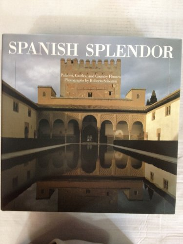 9780789320629: SPANISH SPLENDOR: PALACES, CASTLES, AND COUNTRY HOUSES