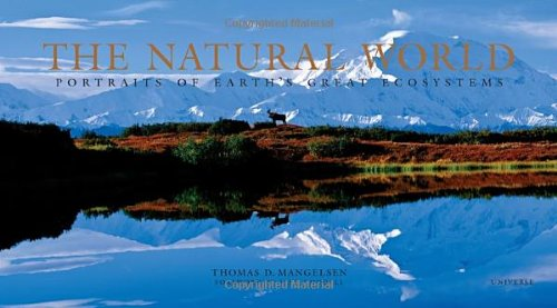 The Natural World: Portraits of Earth's Great Ecosystems: Mangelsen, Thomas D. [Photographer];...