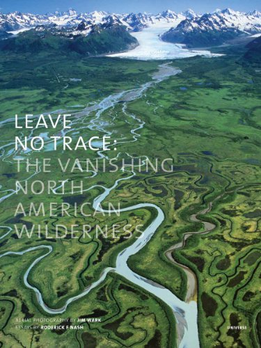 Leave No Trace: The Vanishing North American Wilderness: Universe