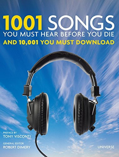1001 Songs You Must Hear Before You Die: And 10,001 You Must Download (Hardcover)