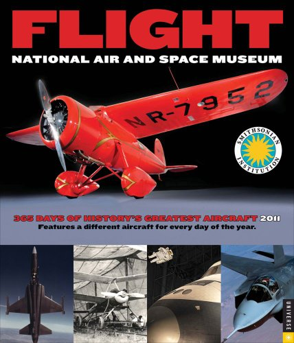 Flight: 365 Days of History's Greatest Aircraft: 2011 Wall Calendar: Smithsonian National Air ...