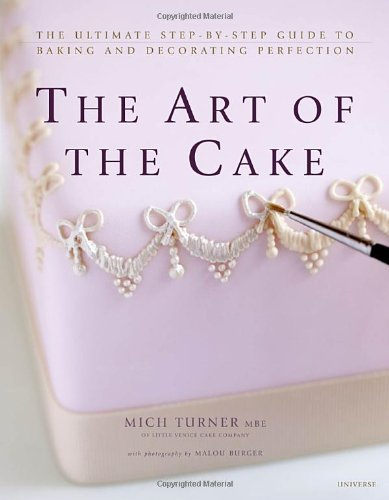 9780789322159: The Art of the Cake: The Ultimate Step-By-Step Guide to Baking and Decorating Perfection