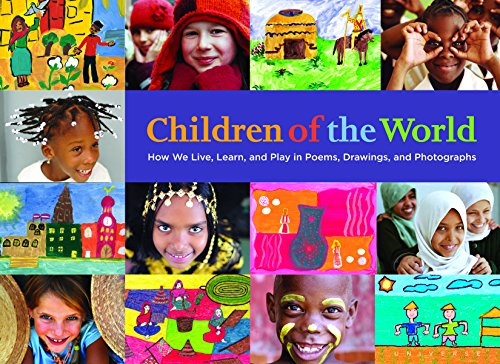 9780789322678: Children of the World: How We Live, Learn, and Play in Poems, Drawings, and Photographs
