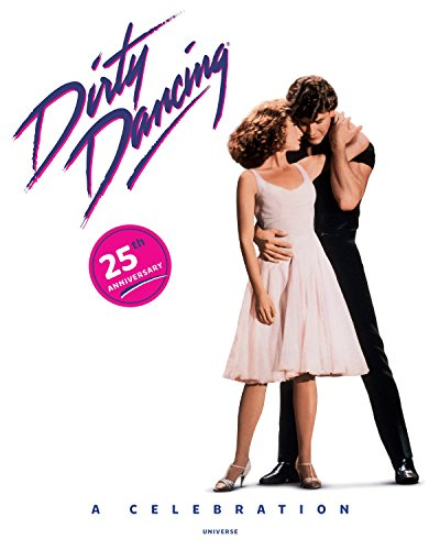 9780789322722: Dirty Dancing: A Celebration