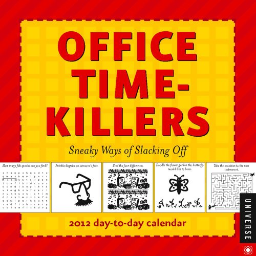 9780789323064: Office Time-Killers: Sneaky Ways of Slacking Off: 2012 Day-to-Day Calendar