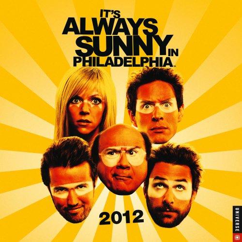 9780789323446: It's Always Sunny in Philadelphia: 2012 Wall Calendar